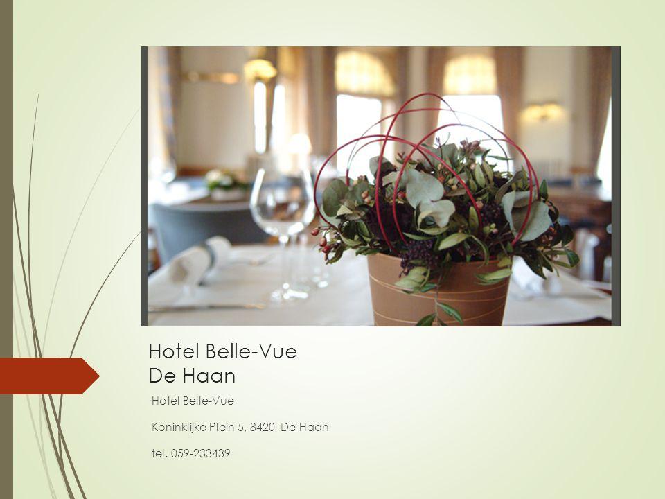 Hotel Belle-Vue De Haan Hotel Belle-Vue Koninklijke Plein 5, 8420 De Haan tel. 059-233439