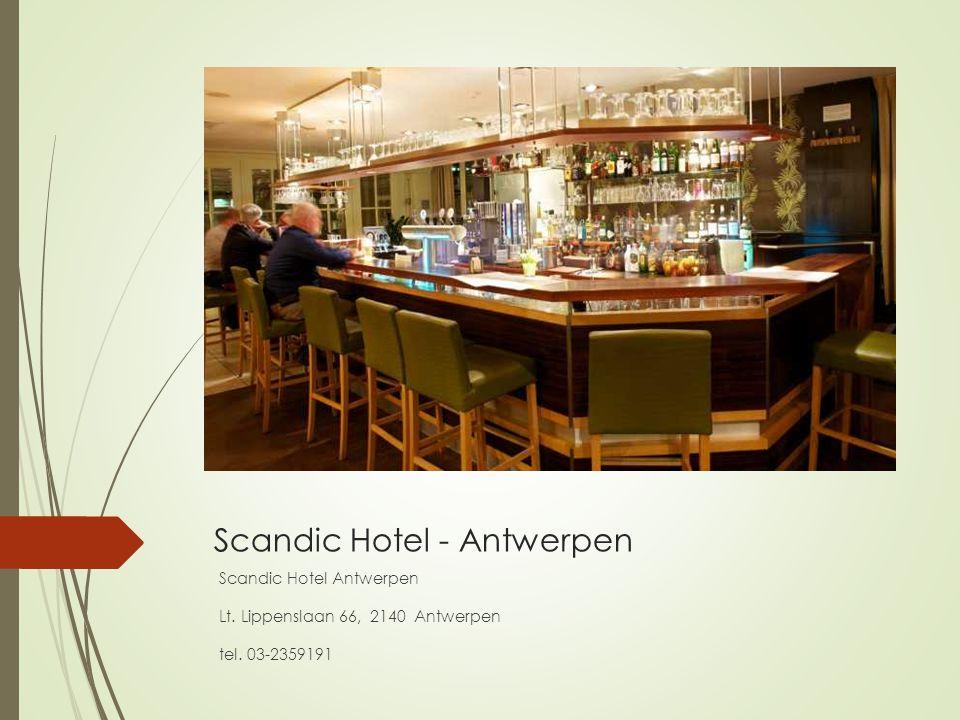 Scandic Hotel - Antwerpen Scandic Hotel Antwerpen Lt. Lippenslaan 66, 2140 Antwerpen tel. 03-2359191