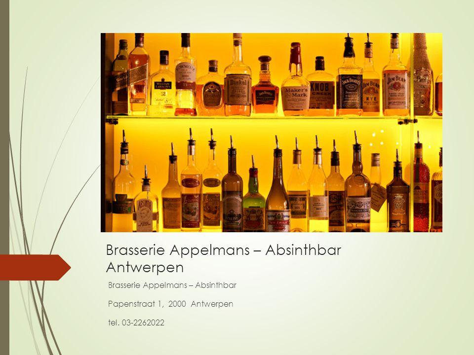 Brasserie Appelmans – Absinthbar Antwerpen Brasserie Appelmans – Absinthbar Papenstraat 1, 2000 Antwerpen tel. 03-2262022