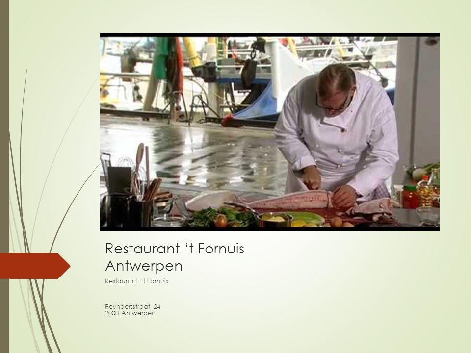 Restaurant 't Fornuis Antwerpen Restaurant 't Fornuis Reyndersstraat 24 2000 Antwerpen