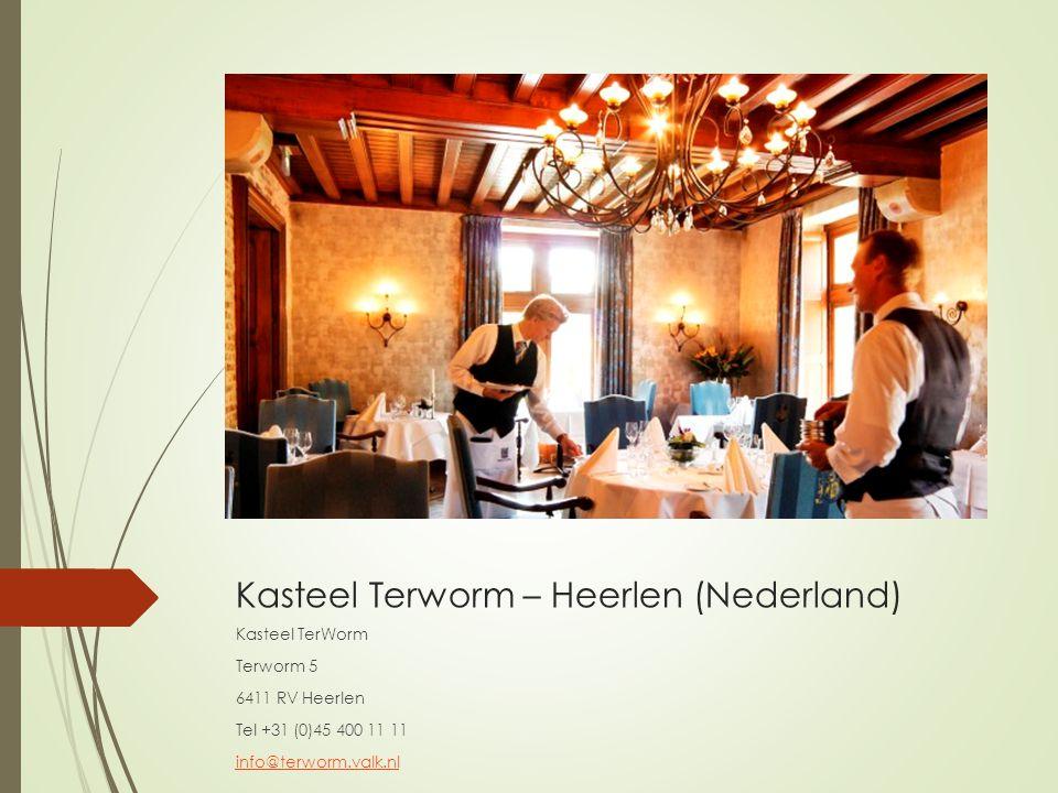 Kasteel Terworm – Heerlen (Nederland) Kasteel TerWorm Terworm 5 6411 RV Heerlen Tel +31 (0)45 400 11 11 info@terworm.valk.nl