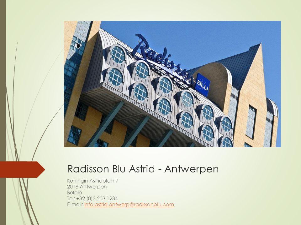 Radisson Blu Astrid - Antwerpen Koningin Astridplein 7 2018 Antwerpen België Tel: +32 (0)3 203 1234 E-mail: info.astrid.antwerp@radissonblu.cominfo.as