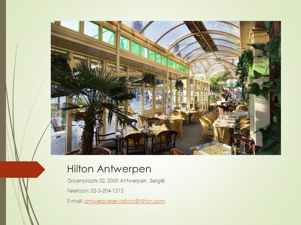 Hilton Antwerpen Groenplaats 32, 2000 Antwerpen, België Telefoon: 32-3-204-1212 E-mail: antwerp.reservations@hilton.comantwerp.reservations@hilton.com