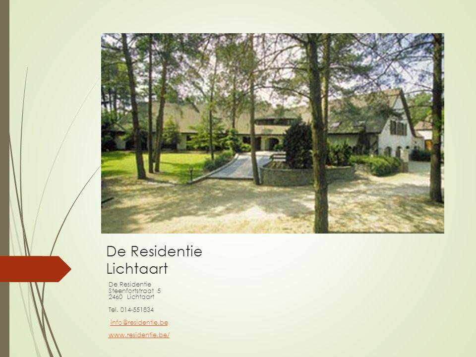 De Residentie Lichtaart De Residentie Steenfortstraat 5 2460 Lichtaart Tel. 014-551834 info@residentie.be www.residentie.be/