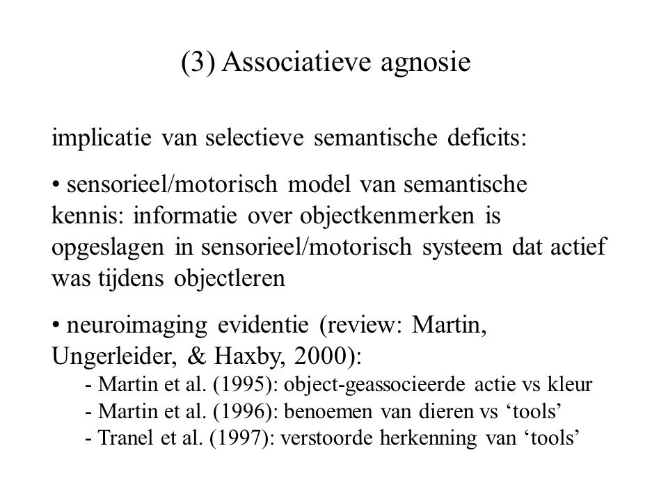 implicatie van selectieve semantische deficits: sensorieel/motorisch model van semantische kennis: informatie over objectkenmerken is opgeslagen in se