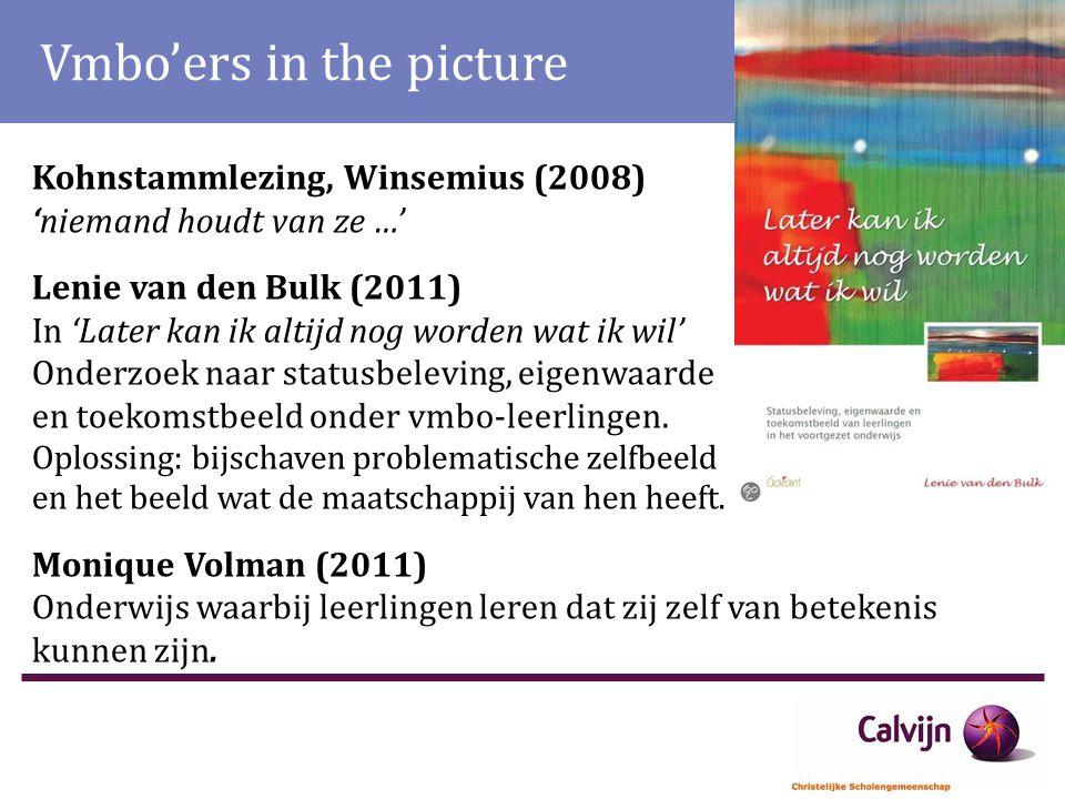 Vmbo'ers in the picture Kohnstammlezing, Winsemius (2008) 'niemand houdt van ze …' Lenie van den Bulk (2011) In 'Later kan ik altijd nog worden wat ik