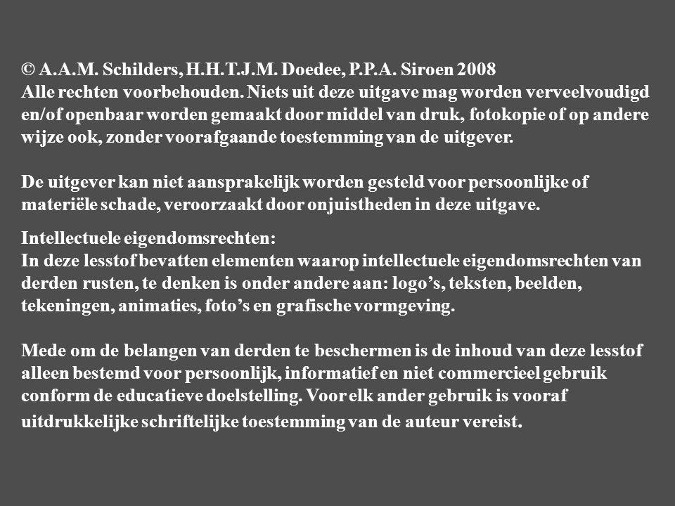 © A.A.M. Schilders, H.H.T.J.M. Doedee, P.P.A. Siroen 2008 Alle rechten voorbehouden. Niets uit deze uitgave mag worden verveelvoudigd en/of openbaar w