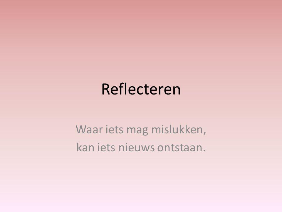 Evalueren of reflecteren.