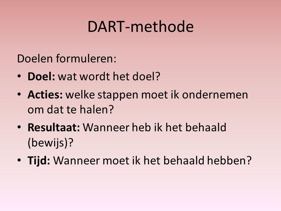 DART-methode Doelen formuleren: Doel: wat wordt het doel.