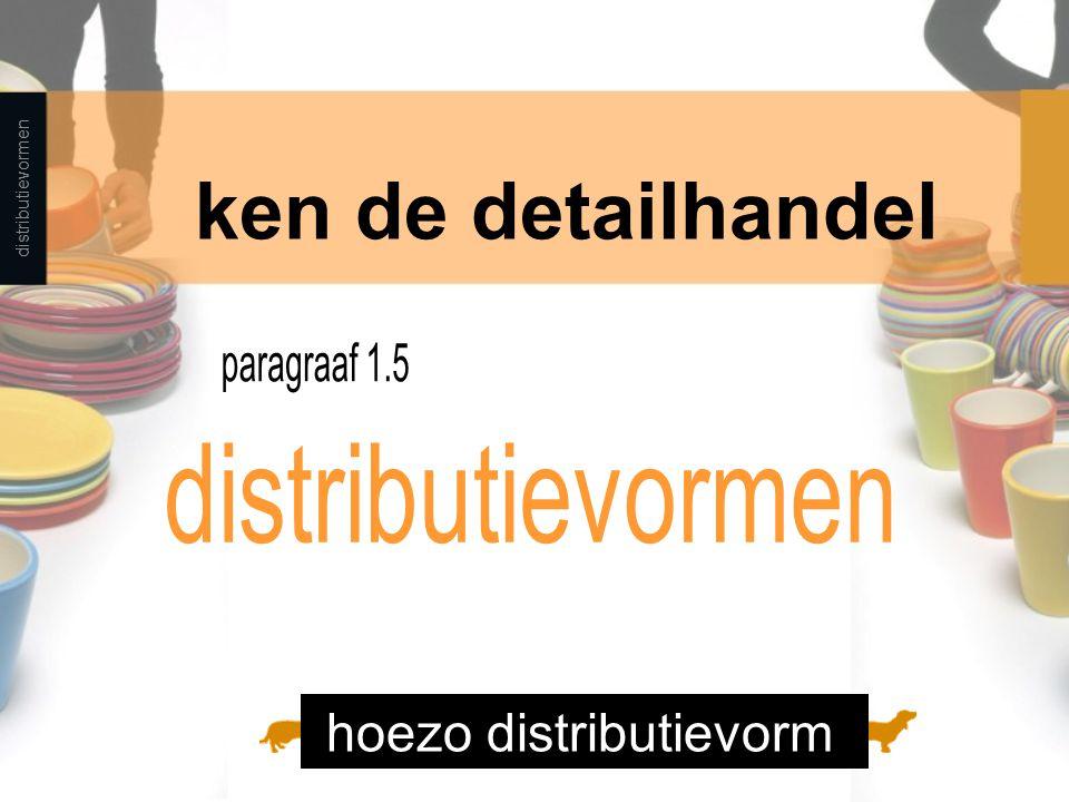 distributievormen ken de detailhandel hoezo distributievorm