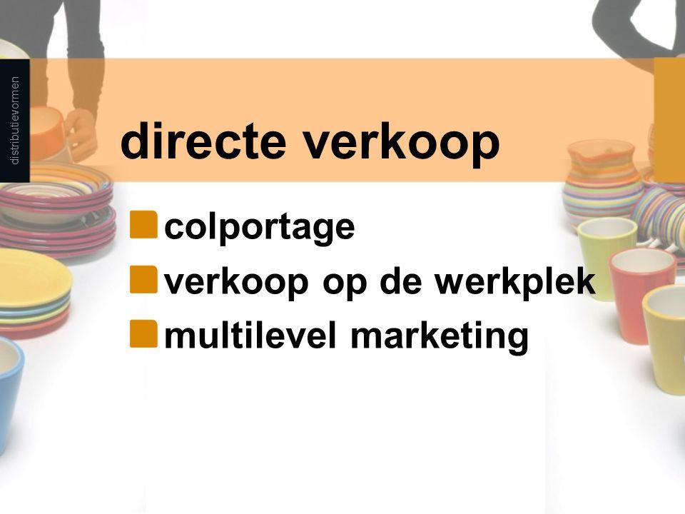 directe verkoop colportage verkoop op de werkplek multilevel marketing distributievormen