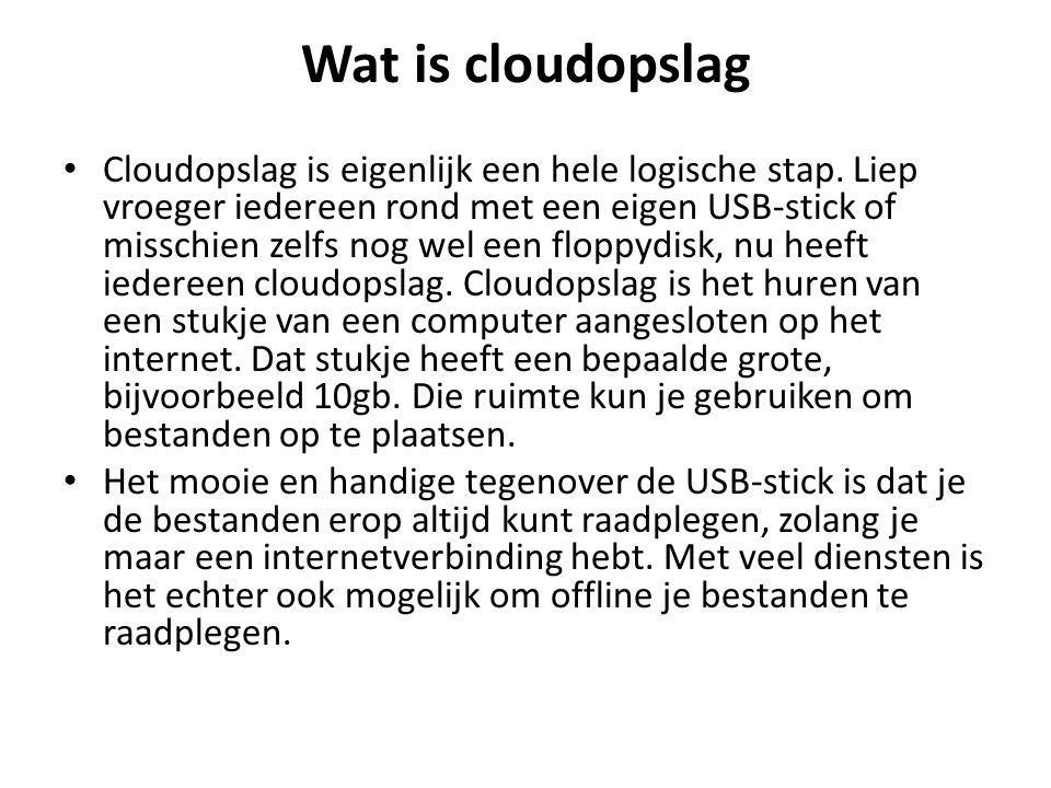 Wat is cloudopslag Cloudopslag is eigenlijk een hele logische stap.
