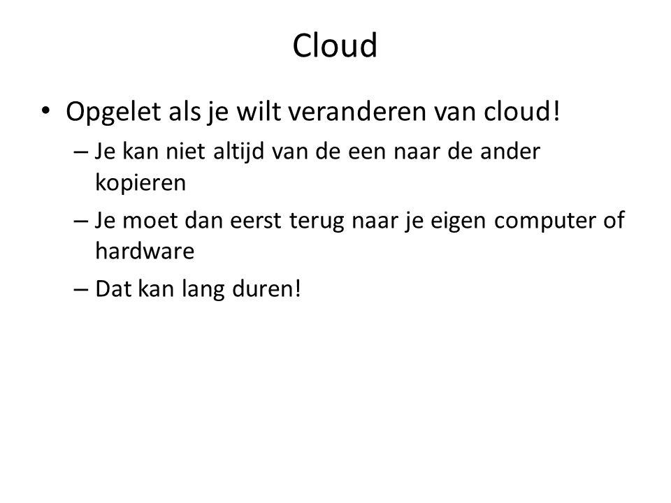 Cloud Opgelet als je wilt veranderen van cloud.