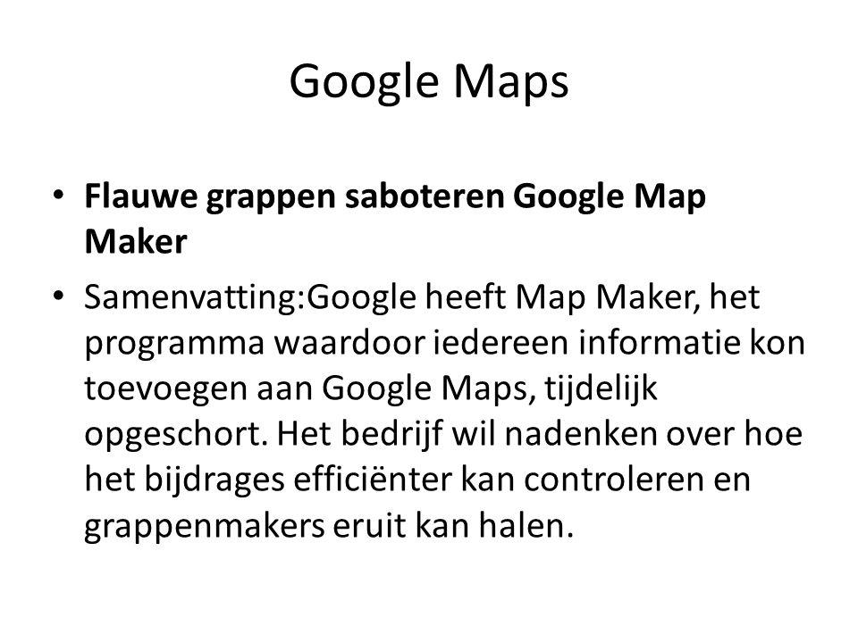 Google Maps Flauwe grappen saboteren Google Map Maker Samenvatting:Google heeft Map Maker, het programma waardoor iedereen informatie kon toevoegen aan Google Maps, tijdelijk opgeschort.