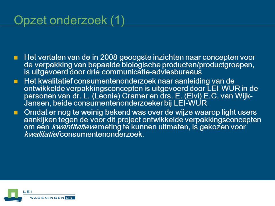Opzet onderzoek (1) Het vertalen van de in 2008 geoogste inzichten naar concepten voor de verpakking van bepaalde biologische producten/productgroepen