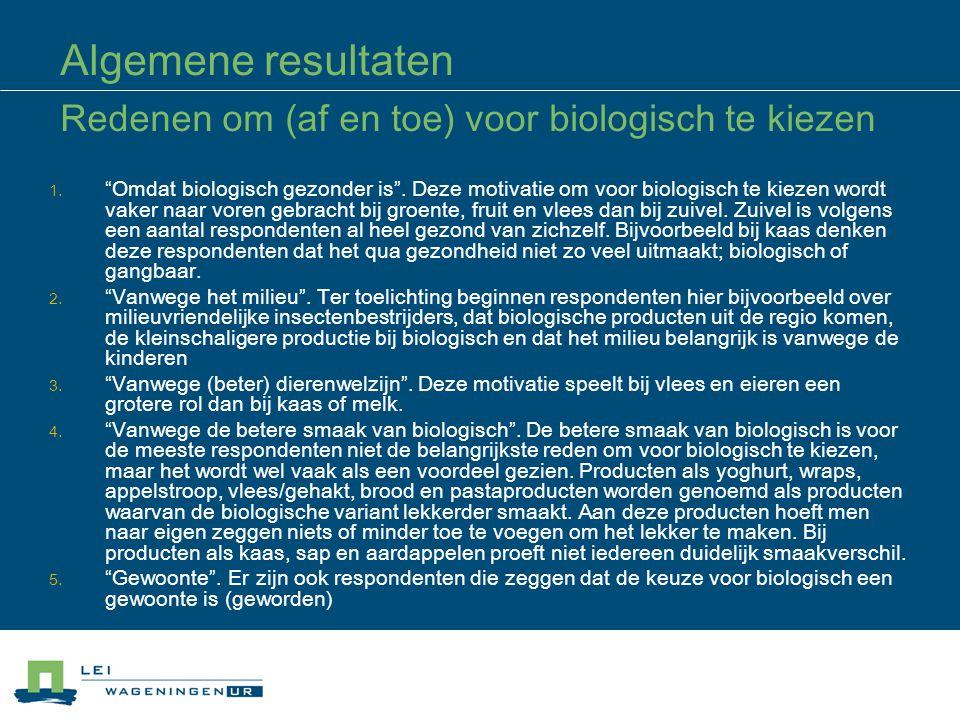 Algemene resultaten Redenen om (af en toe) niet voor biologisch te kiezen 1.