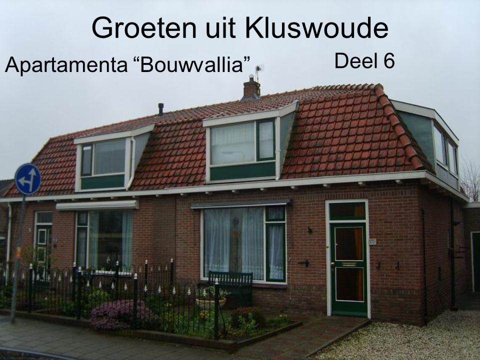 Apartamenta Bouwvallia Groeten uit Kluswoude Deel 6