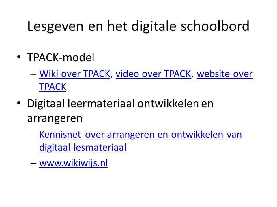Lesgeven en het digitale schoolbord TPACK-model – Wiki over TPACK, video over TPACK, website over TPACK Wiki over TPACKvideo over TPACKwebsite over TPACK Digitaal leermateriaal ontwikkelen en arrangeren – Kennisnet over arrangeren en ontwikkelen van digitaal lesmateriaal Kennisnet over arrangeren en ontwikkelen van digitaal lesmateriaal – www.wikiwijs.nl www.wikiwijs.nl
