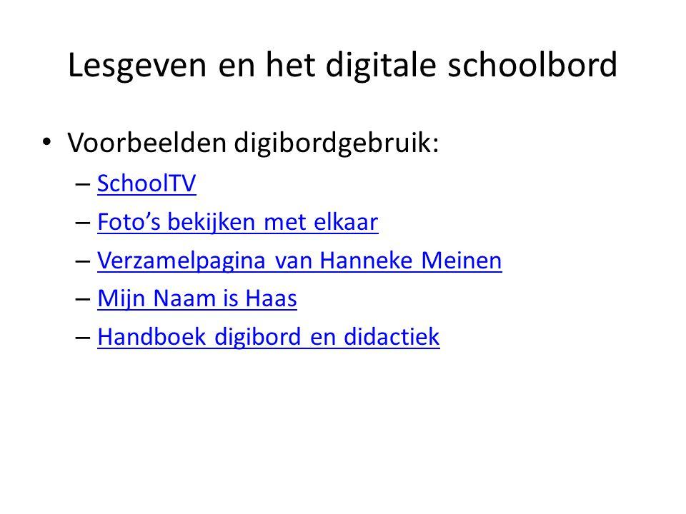 Lesgeven en het digitale schoolbord Voorbeelden digibordgebruik: – SchoolTV SchoolTV – Foto's bekijken met elkaar Foto's bekijken met elkaar – Verzame