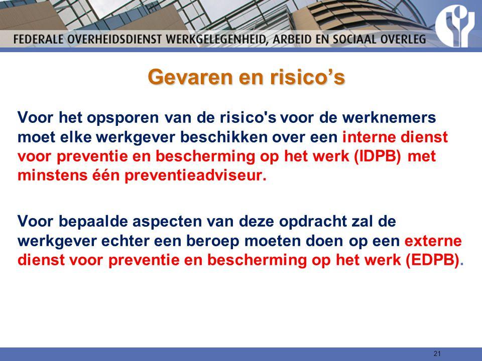 Gevaren en risico's Voor het opsporen van de risico's voor de werknemers moet elke werkgever beschikken over een interne dienst voor preventie en besc