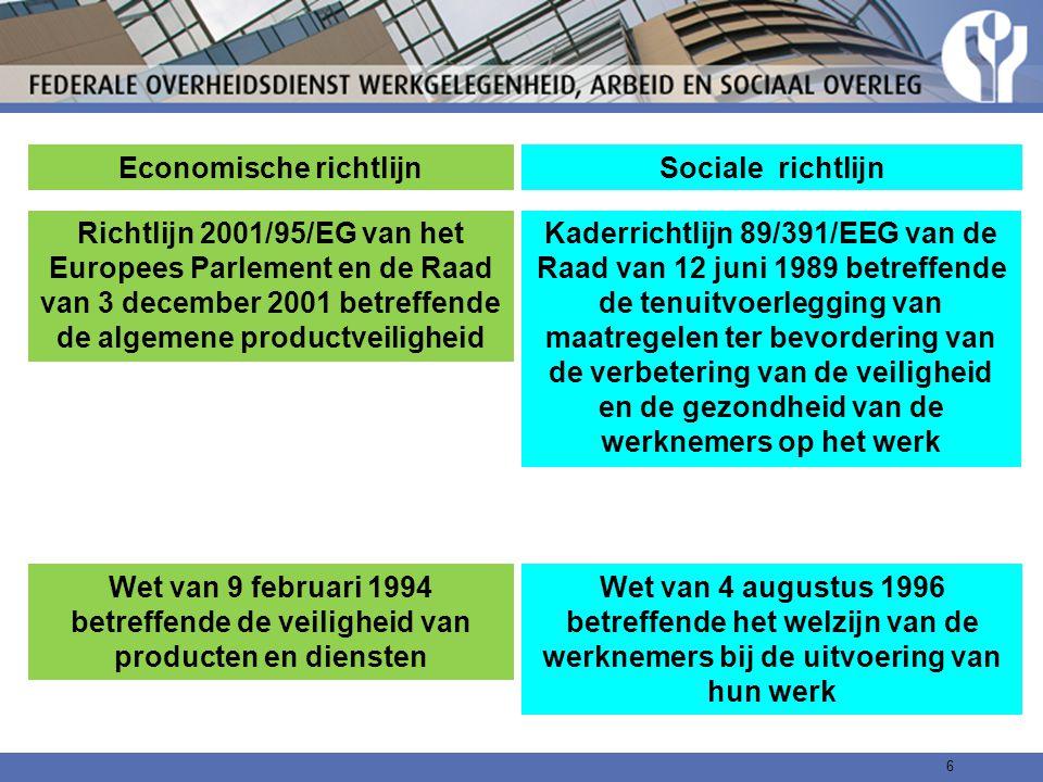 6 Kaderrichtlijn 89/391/EEG van de Raad van 12 juni 1989 betreffende de tenuitvoerlegging van maatregelen ter bevordering van de verbetering van de ve