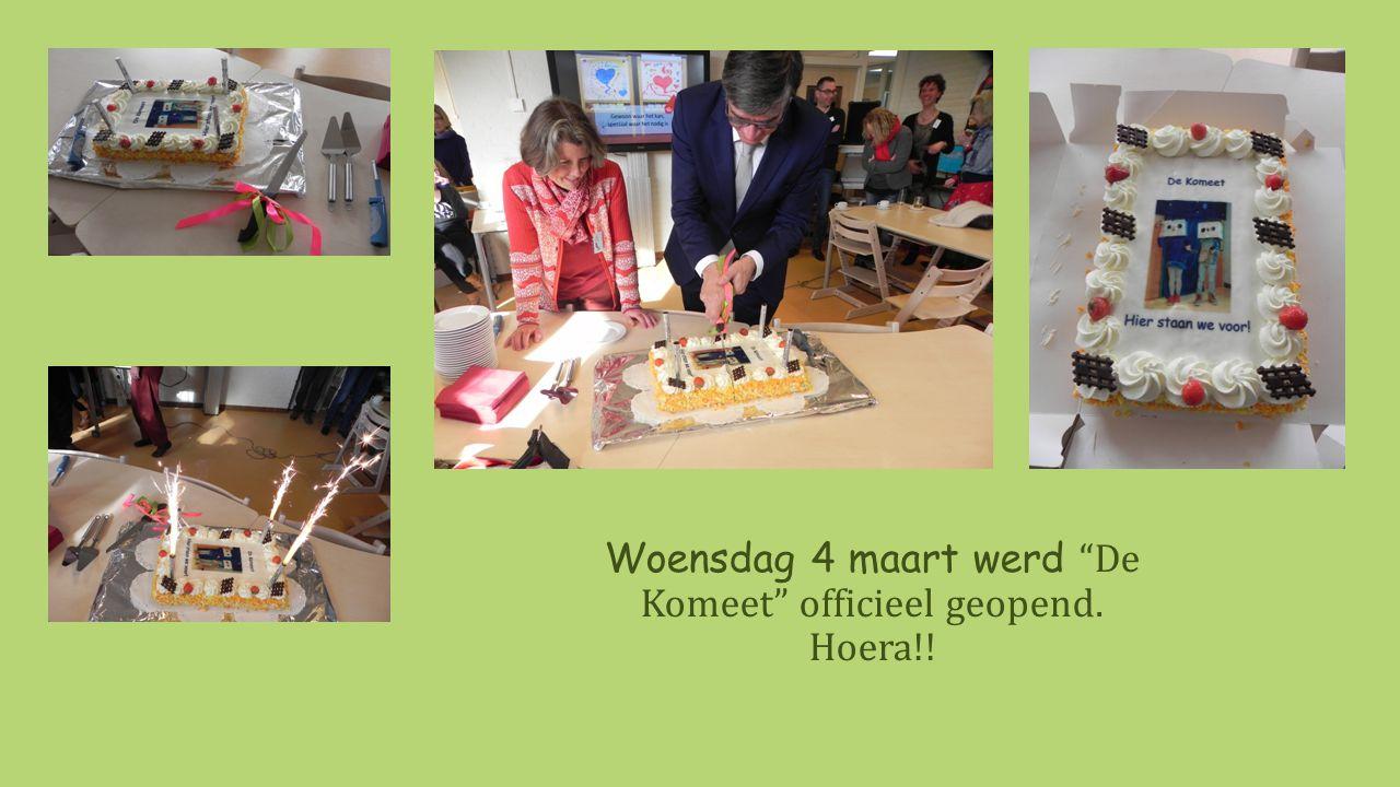 Woensdag 4 maart werd De Komeet officieel geopend. Hoera!!