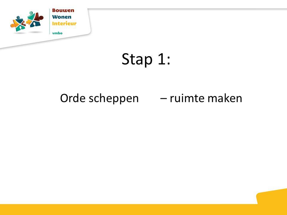 Stap 1: Orde scheppen – ruimte maken