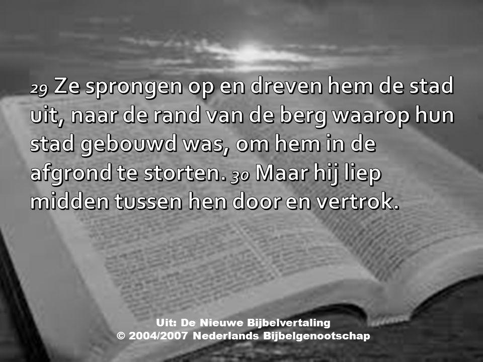 Uit: De Nieuwe Bijbelvertaling © 2004/2007 Nederlands Bijbelgenootschap
