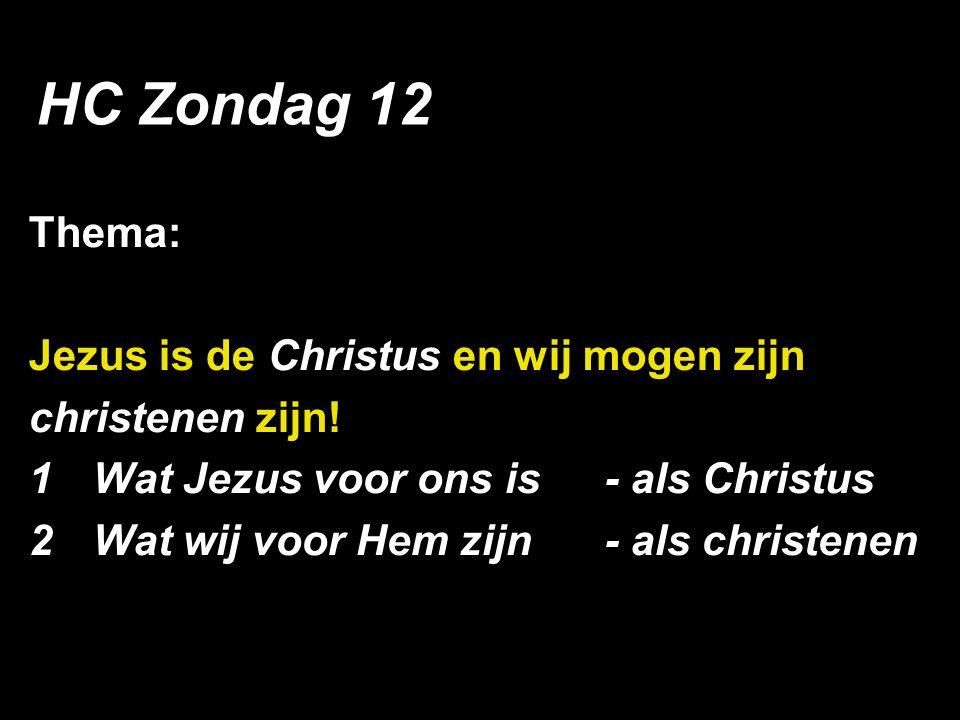 Thema: Jezus is de Christus en wij mogen zijn christenen zijn.