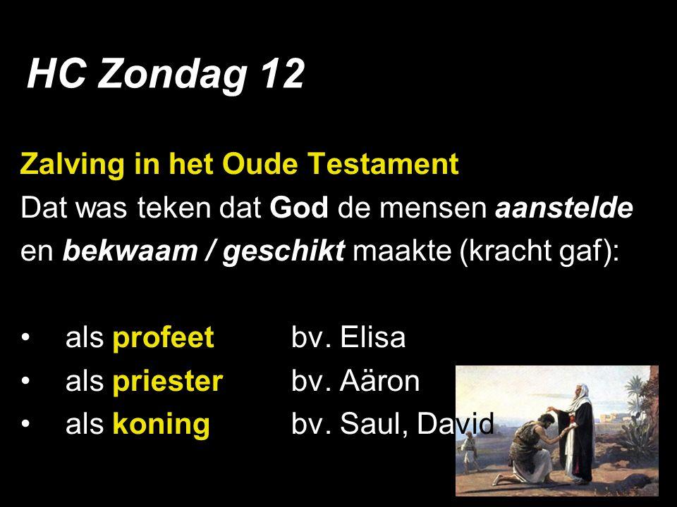 Zalving in het Oude Testament Dat was teken dat God de mensen aanstelde en bekwaam / geschikt maakte (kracht gaf): als profeet bv.