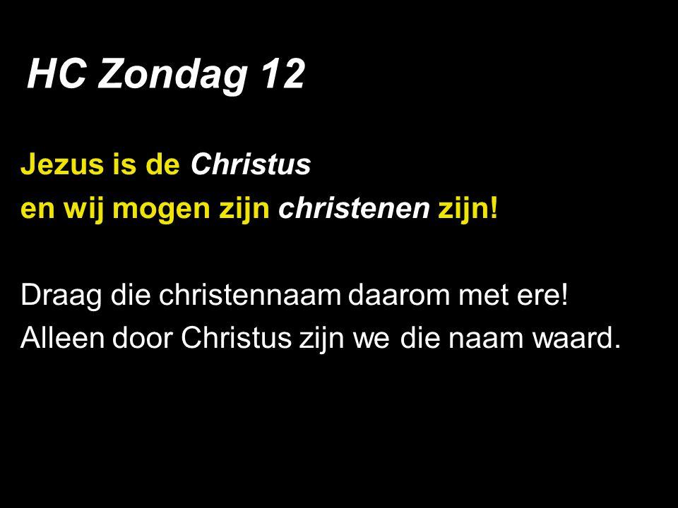 Jezus is de Christus en wij mogen zijn christenen zijn.