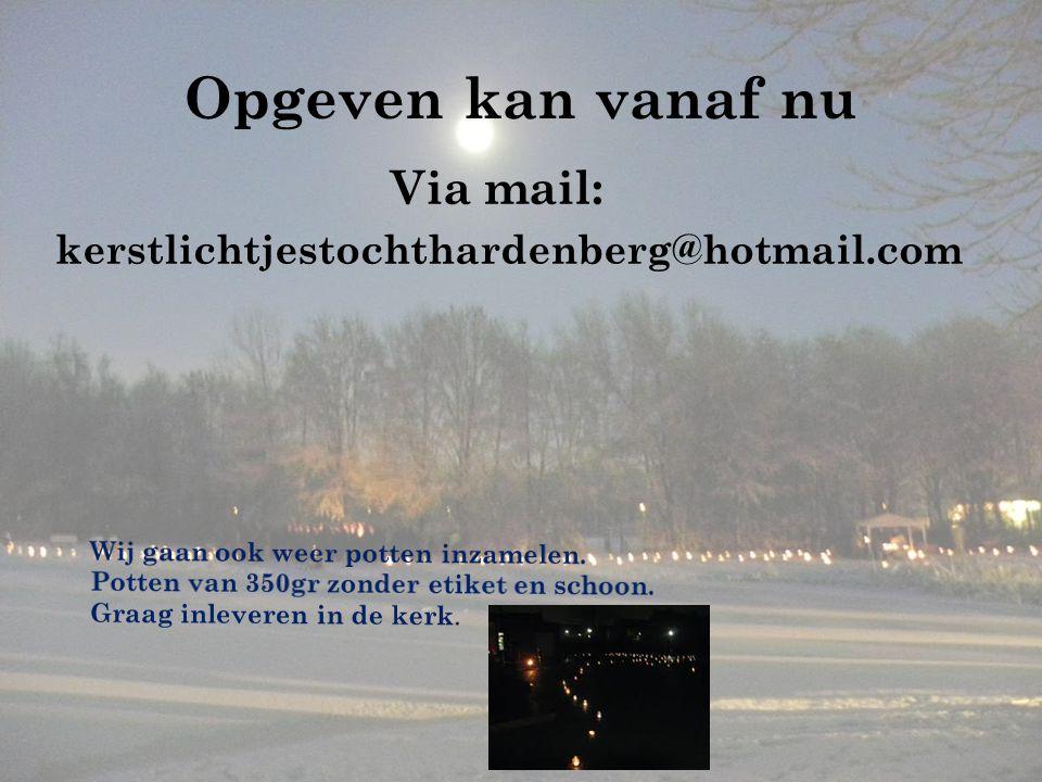 Opgeven kan vanaf nu Via mail: kerstlichtjestochthardenberg@hotmail.com