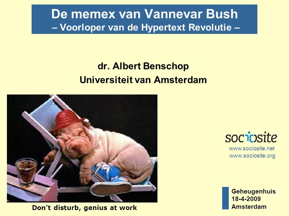 Geheugenhuis 18-4-2009 Amsterdam De memex van Vannevar Bush – Voorloper van de Hypertext Revolutie – dr.