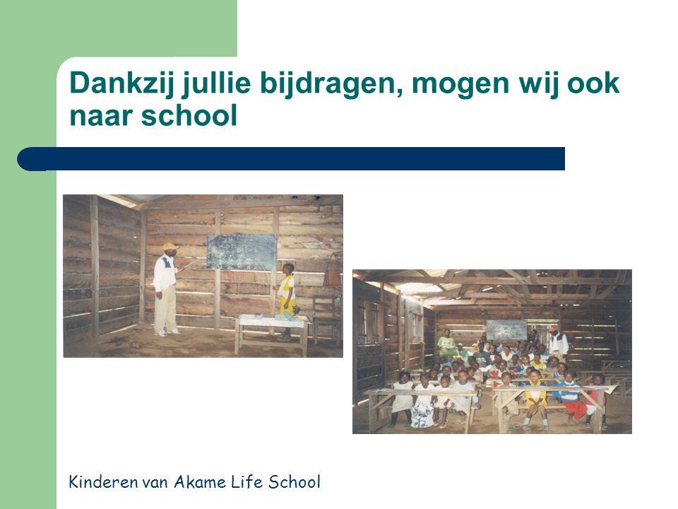 Dankzij jullie bijdragen, mogen wij ook naar school Kinderen van Akame Life School
