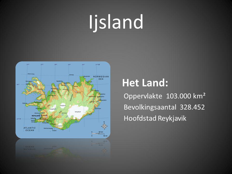 Het Land: Oppervlakte 103.000 km² Bevolkingsaantal 328.452 Hoofdstad Reykjavik
