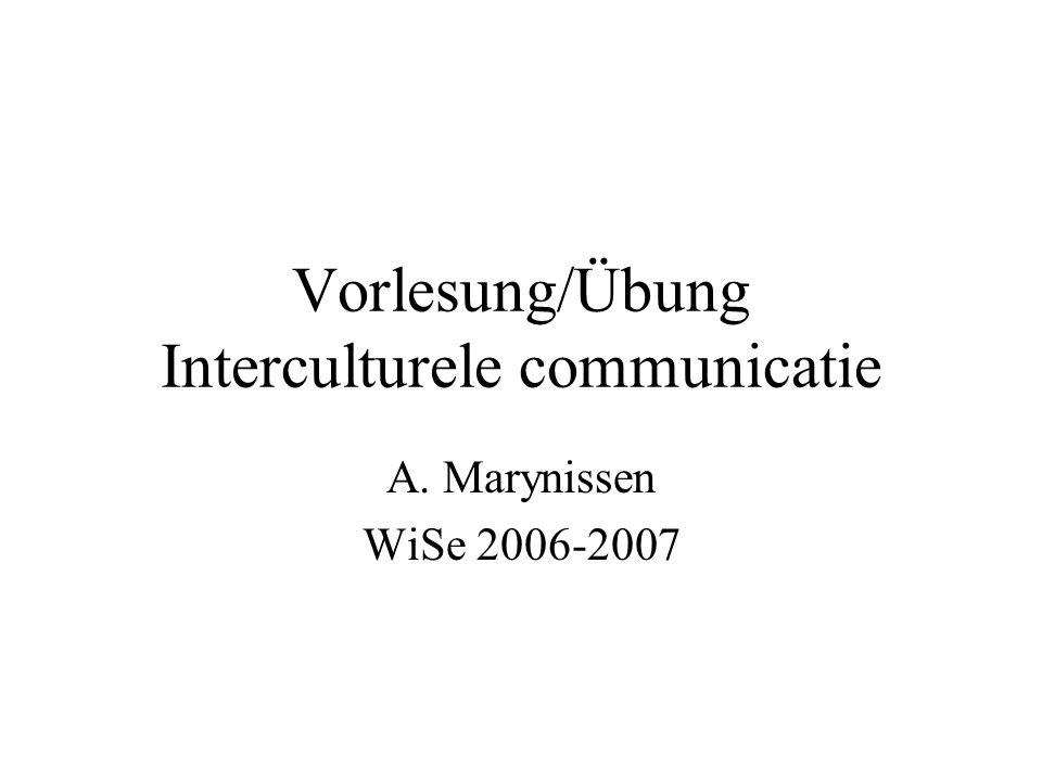 Vorlesung/Übung Interculturele communicatie A. Marynissen WiSe 2006-2007