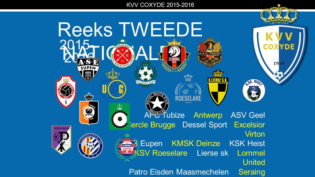 KV Reeks TWEEDE NATIONALE KVV COXYDE 2015-2016 AFC Tubize Antwerp ASV Geel Cercle Brugge Dessel Sport Excelsior Virton KAS Eupen KMSK Deinze KSK Heist