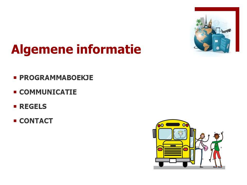 Algemene informatie  PROGRAMMABOEKJE  COMMUNICATIE  REGELS  CONTACT
