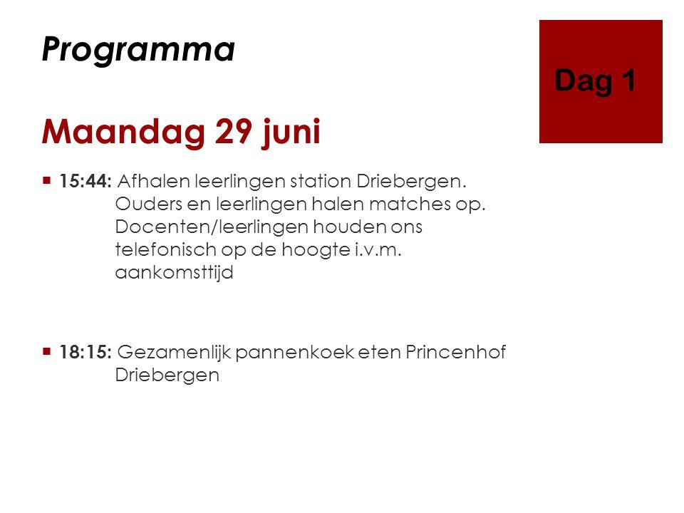 Programma Maandag 29 juni  15:44: Afhalen leerlingen station Driebergen. Ouders en leerlingen halen matches op. Docenten/leerlingen houden ons telefo