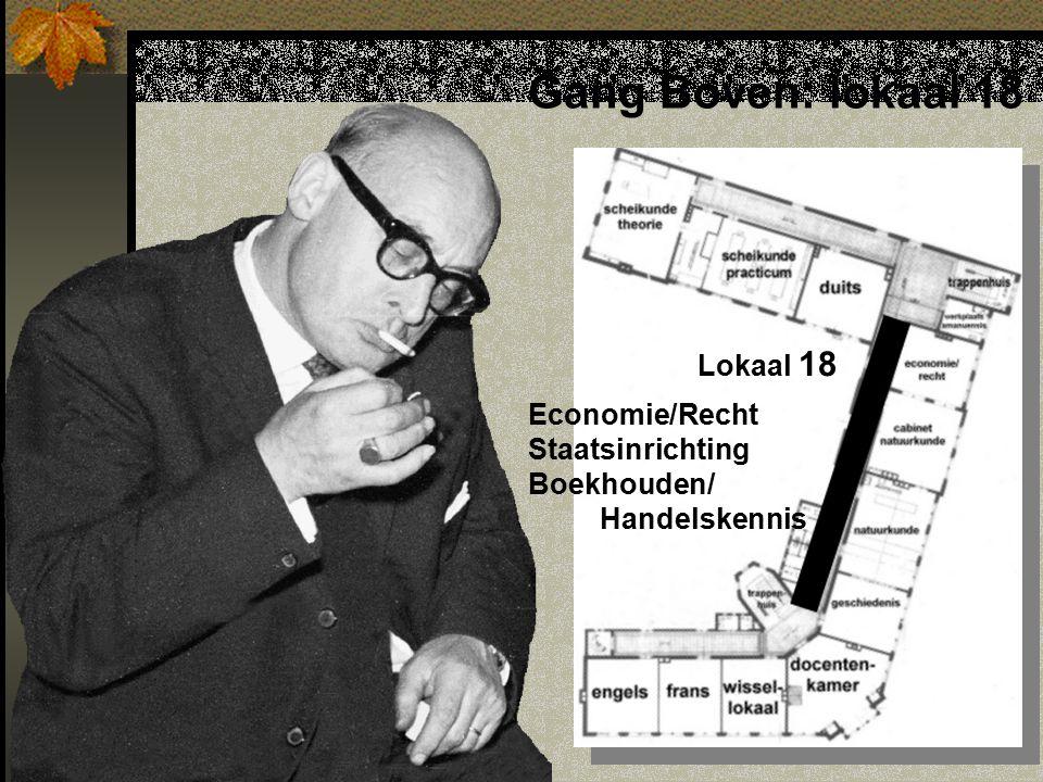 Gang Boven: lokaal 18 Economie/Recht Staatsinrichting Boekhouden/ Handelskennis Lokaal 18