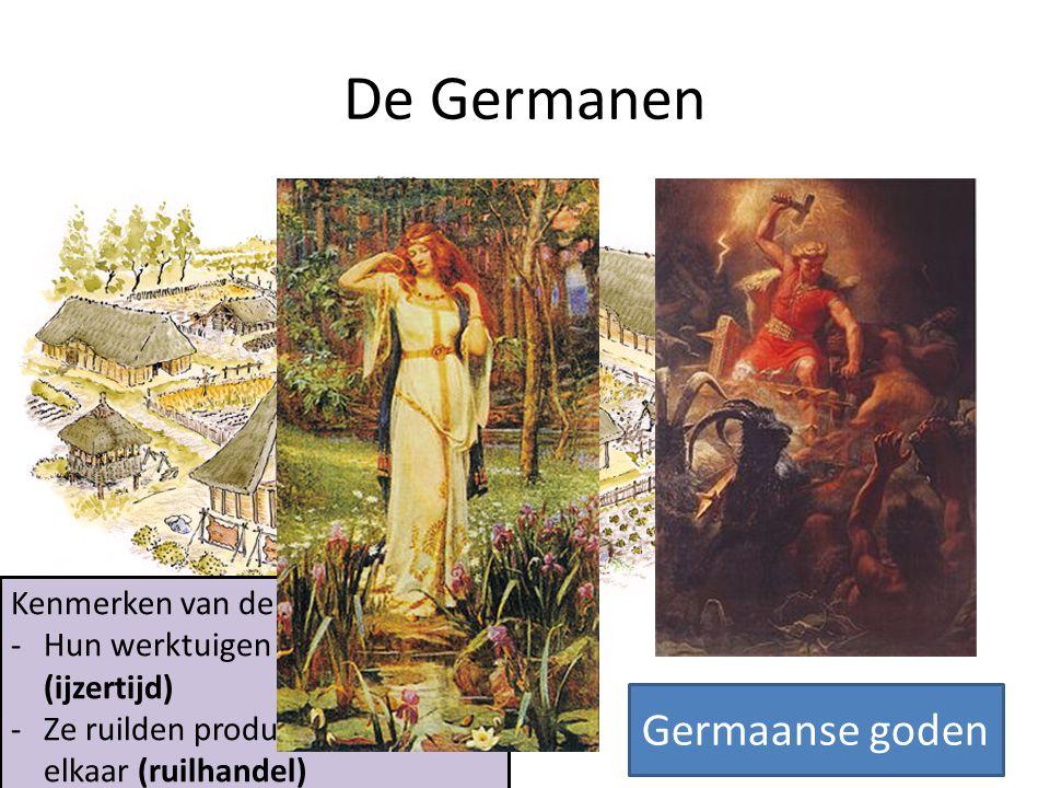 De Germanen Germaanse goden Kenmerken van de Germanen: -Hun werktuigen waren van ijzer (ijzertijd) -Ze ruilden producten met elkaar (ruilhandel)