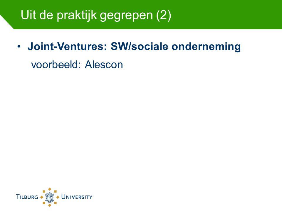 Uit de praktijk gegrepen (2) Joint-Ventures: SW/sociale onderneming voorbeeld: Alescon