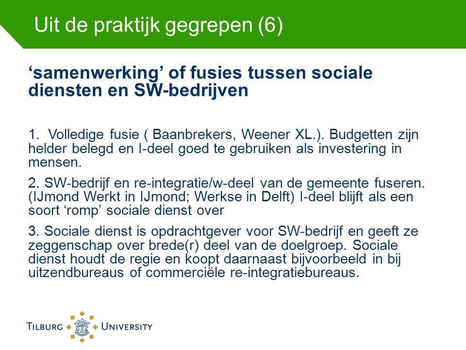 Uit de praktijk gegrepen (6) 'samenwerking' of fusies tussen sociale diensten en SW-bedrijven 1. Volledige fusie ( Baanbrekers, Weener XL.). Budgetten