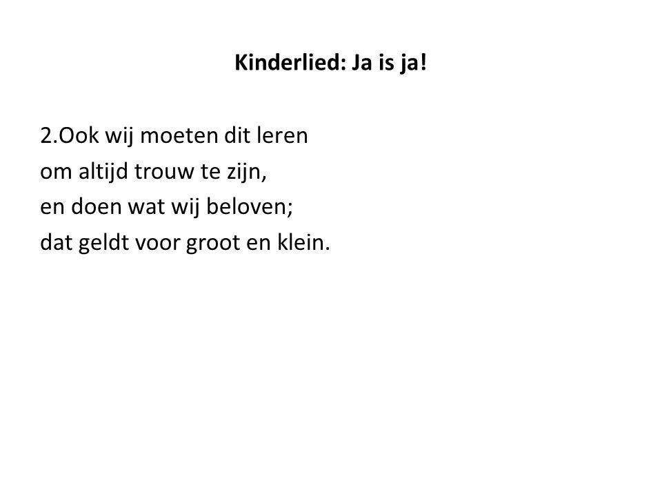 Kinderlied: Ja is ja.
