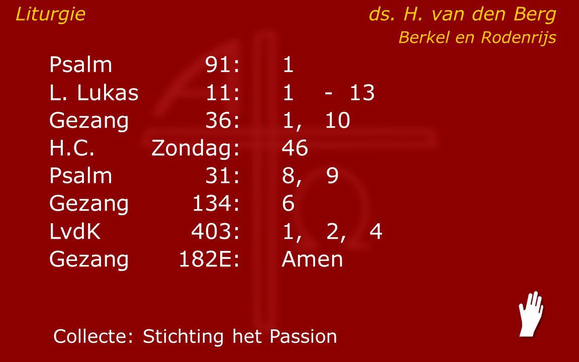 LvdK 403: 1, 2, 4 1 Wat mijn God wil, geschied altijd, zijn wil is steeds de beste.