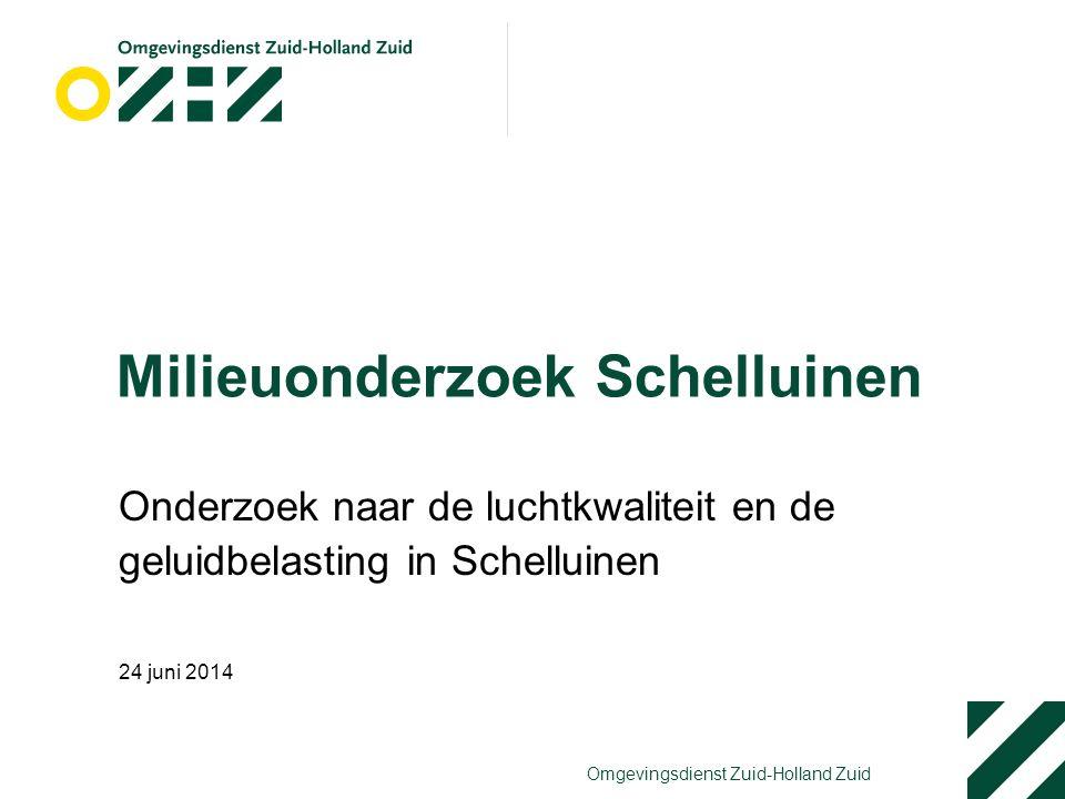 Omgevingsdienst Zuid-Holland Zuid Milieuonderzoek Schelluinen Onderzoek naar de luchtkwaliteit en de geluidbelasting in Schelluinen 24 juni 2014