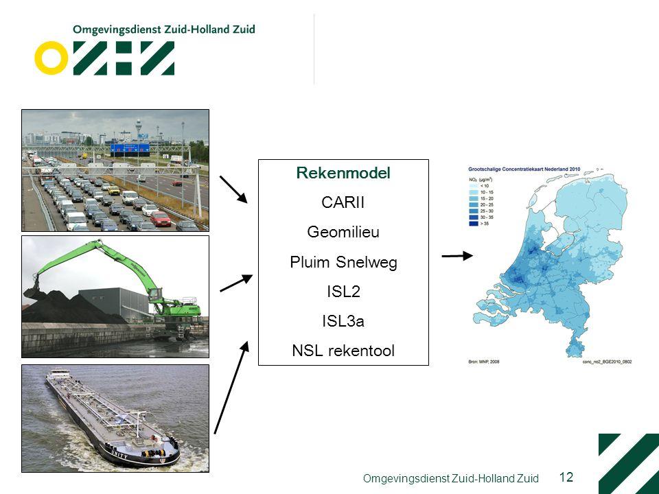 12 Omgevingsdienst Zuid-Holland Zuid Opbouw luchtkwaliteit Rekenmodel CARII Geomilieu Pluim Snelweg ISL2 ISL3a NSL rekentool
