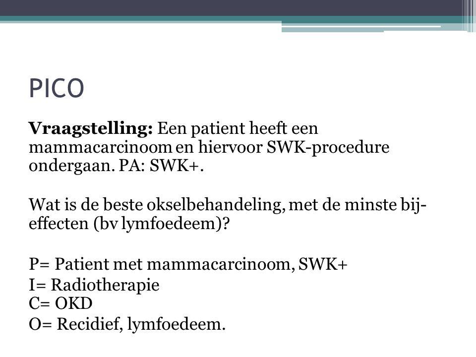 PICO Vraagstelling: Een patient heeft een mammacarcinoom en hiervoor SWK-procedure ondergaan. PA: SWK+. Wat is de beste okselbehandeling, met de minst