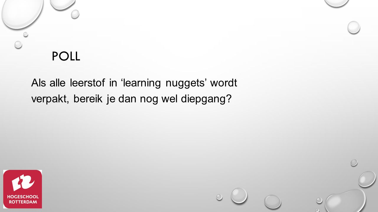 POLL Als alle leerstof in 'learning nuggets' wordt verpakt, bereik je dan nog wel diepgang?