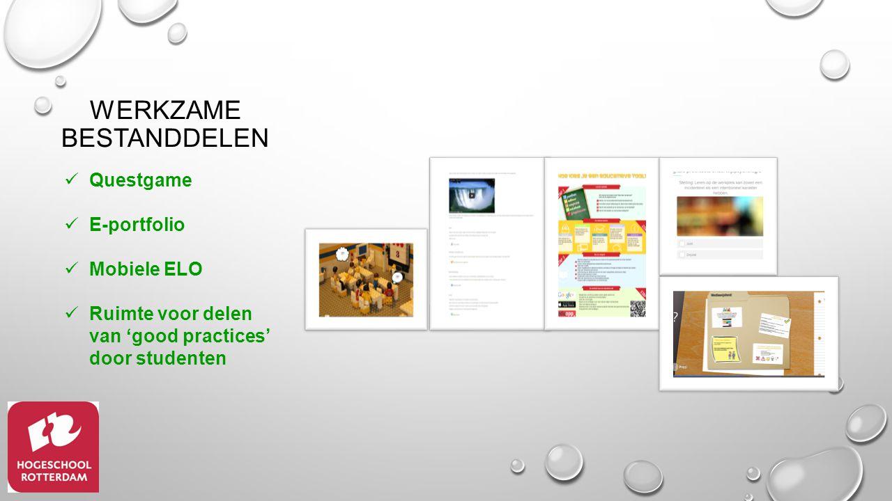 WERKZAME BESTANDDELEN Questgame E-portfolio Mobiele ELO Ruimte voor delen van 'good practices' door studenten